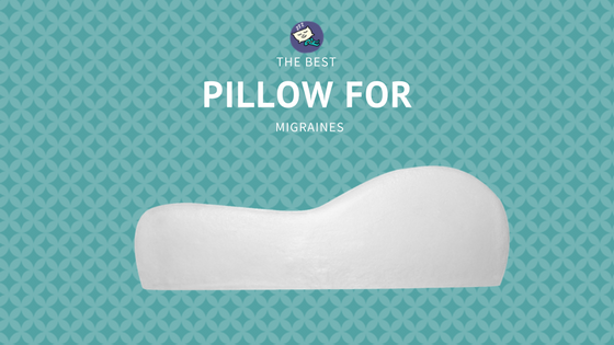 best pillow for migraines